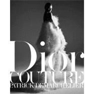Dior Couture by Demarchelier, Patrick; Sischy, Ingrid; Baron, Fabien (CON); Koons, Jeff, 9780847838028