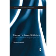 Diplomacy in Japan-EU Relations: From the Cold War to the Post-Bipolar Era by Frattolillo; Oliviero, 9781138658028