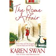The Rome Affair by Swan, Karen, 9781509838028