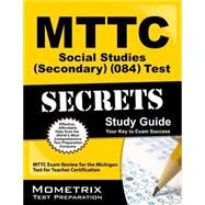 Mttc Social Studies Secondary 084 Test Secrets by Mttc Exam Secrets Test Prep, 9781627338028