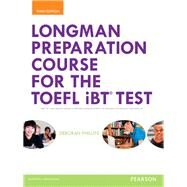 Longman Preparation Course for the TOEFL® iBT Test, with MyLab English and online access to MP3 files, without Answer Key by Phillips, Deborah, 9780133248029