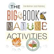 The Big Book of Nature Activities by Rodenburg, Jacob; Monkman, Drew, 9780865718029