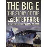 The Big E by Stafford, Edward P.; Stillwell, Paul, 9781591148029