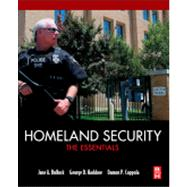Homeland Security : The Essentials by Bullock, Jane A.; Haddow, George D.; Coppola, Damon P., 9780124158030