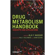 Drug Metabolism Handbook : Concepts and Applications by Nassar, Ala F., 9780470118030