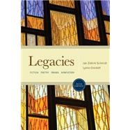 Legacies Fiction, Poetry, Drama, Nonfiction by Schmidt, Jan Zlotnik; Crockett, Lynne; Bogarad, Carley Rees, 9780495898030