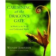 Gardening at the Dragon's Gate by JOHNSON, WENDY, 9780553378030