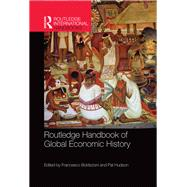 Routledge Handbook of Global Economic History by Boldizzoni; Francesco, 9781138838031