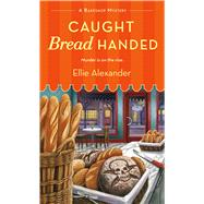 Caught Bread Handed by Alexander, Ellie, 9781250088031