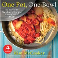 4 Ingredients One Pot, One Bowl Rediscover the Wonders of Simple, Home-Cooked Meals by McCosker, Kim, 9781451678031