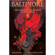 Baltimore, or The Steadfast Tin Soldier & the Vampire by MIGNOLA, MIKEMIGNOLA, MIKE, 9781616558031