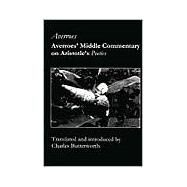 Averroes' Middle Commentary on Aristotle's Poetics by Averroes, Ibn Rushd; Butterworth, Charles E., 9781890318031
