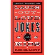 Laugh-out-loud Jokes for Kids by Elliott, Rob, 9780800788032