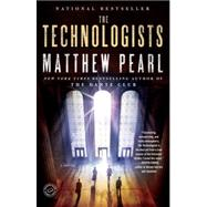 The Technologists (with bonus short story The Professor's Assassin) by PEARL, MATTHEW, 9780812978032