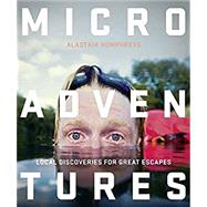 Microadventures by Humphreys, Alastair, 9780007548033