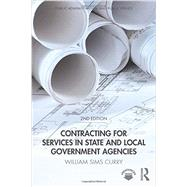 Contracting for Services in State and Local Government Agencies by Curry; William Sims, 9781498738033