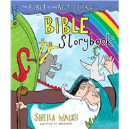The Bible Is My Best Friend Bible Storybook by Walsh, Sheila, 9781433688034