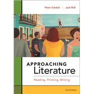 Approaching Literature Reading + Thinking + Writing by Schakel, Peter; Ridl, Jack, 9781457688034