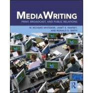 MediaWriting: Print, Broadcast, and Public Relations by Whitaker; W. Richard, 9780415888035