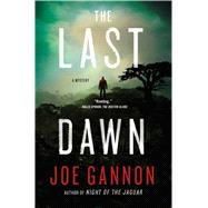 The Last Dawn A Mystery by Gannon, Joe, 9781250048035