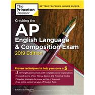 Cracking the AP English Language & Composition Exam, 2019 Edition by PRINCETON REVIEW, 9781524758035