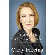 Rising to the Challenge by Fiorina, Carly, 9781591848035