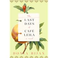 The Last Days of Café Leila by Bijan, Donia, 9781616208035