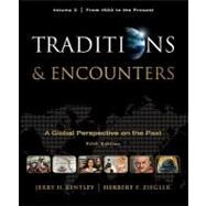 Traditions & Encounters, Volume 2 From 1500 to the Present. by Bentley, Jerry; Ziegler, Herbert, 9780077368036