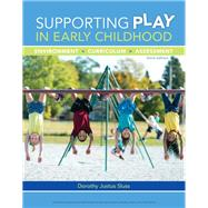 Supporting Play in Early Childhood Environment, Curriculum, Assessment by Sluss, Dorothy Justus, 9781337568036