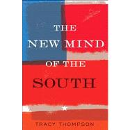 The New Mind of the South by Thompson, Tracy, 9781439158036