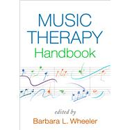 Music Therapy Handbook by Wheeler, Barbara L., 9781462518036