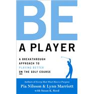 Be a Player by Nilsson, Pia; Marriott, Lynn; Reed, Susan K. (CON), 9781476788036