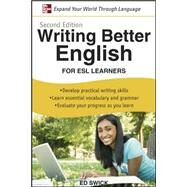 Writing Better English for ESL Learners, Second Edition by Swick, Ed, 9780071628037