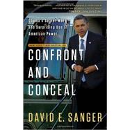 Confront and Conceal by SANGER, DAVID E., 9780307718037