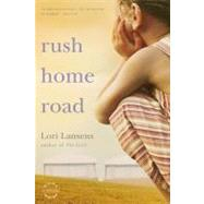 Rush Home Road by Lansens, Lori, 9780316008037