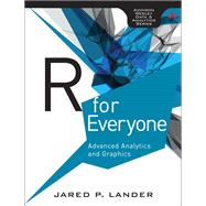 R for Everyone Advanced Analytics and Graphics by Lander, Jared P., 9780321888037