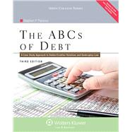 The ABC's of Debt: A Case Study Approach to Debtor/Creditor Relations and Bankruptcy Law by Parsons, Stephen P., 9781454828037