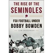 The Rise of the Seminoles by Freedman, Lew, 9781613218037