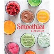 Smoothies & Beyond by Ritchie, Tori; Caruso, Maren, 9781616288037