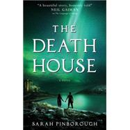 The Death House by PINBOROUGH, SARAH, 9781783298037