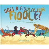 Does A Fiddler Crab Fiddle? by Demas, Corinne; Roehrig, Artemis; Sandford, John, 9781943978038