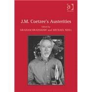 J.M. Coetzee's Austerities by Bradshaw,Graham;Neill,Michael, 9780754668039