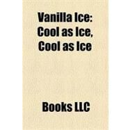 Vanilla Ice : Cool as Ice, Cool as Ice by , 9781156818039