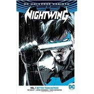 Nightwing Vol. 1: Better Than Batman (Rebirth) by SEELEY, TIMFERNANDEZ, JAVIER, 9781401268039