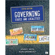 Governing States and Localities by Smith, Kevin B.; Greenblatt, Alan, 9781483378039