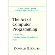 The Art of Computer Programming, Volume 4A Combinatorial Algorithms, Part 1 by Knuth, Donald E., 9780201038040