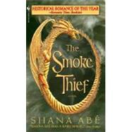 The Smoke Thief by ABE, SHANA, 9780553588040