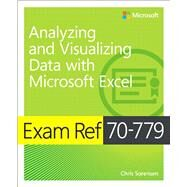 Exam Ref 70-779 Analyzing and Visualizing Data by Using Microsoft Excel by Sorensen, Chris, 9781509308040