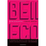 Being Ecological by Morton, Timothy, 9780262038041