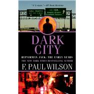 Dark City by Wilson, F. Paul, 9780765368041